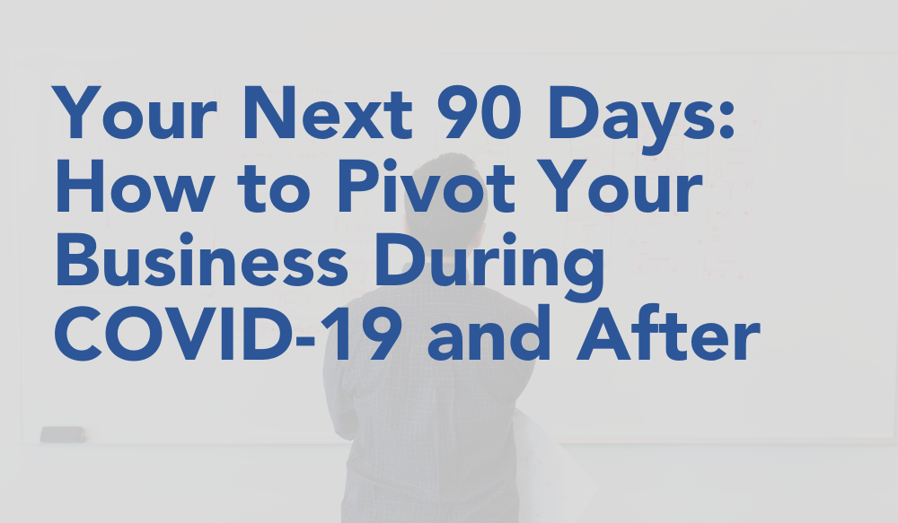 How to Pivot Your Business During COVID-19