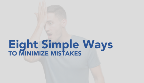 Eight Simple Ways to Minimize Mistakes