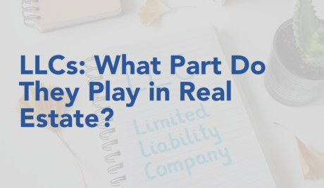 LLCs: What Part Do They Play in Real Estate?
