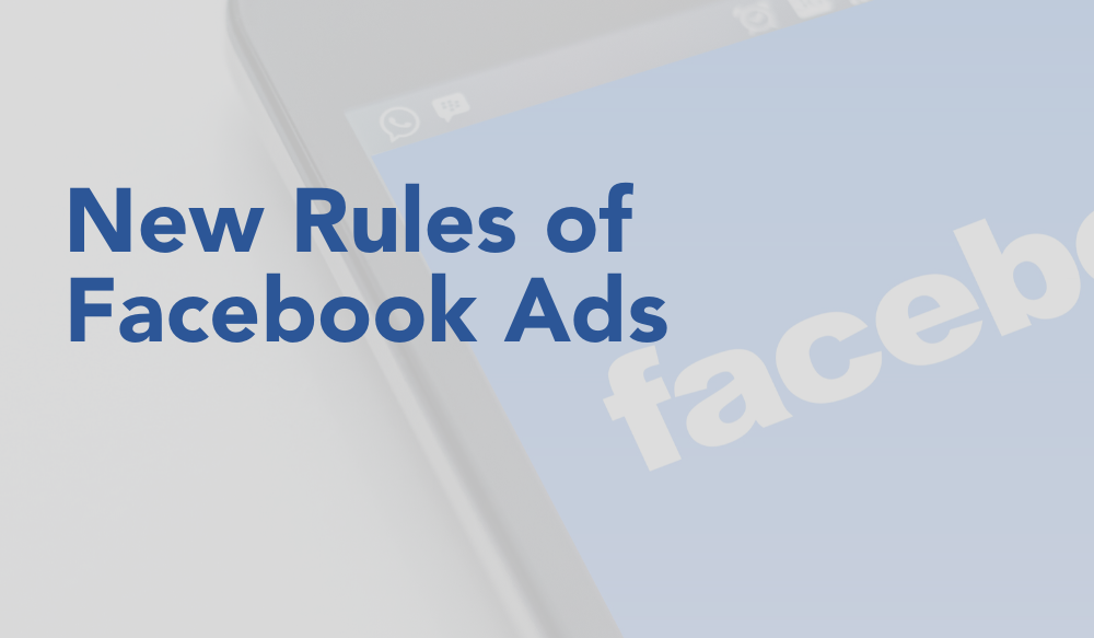 New Rules of Facebook Ads