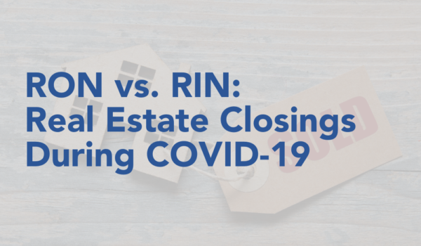 RON vs. RIN: Real Estate Closings During COVID-19