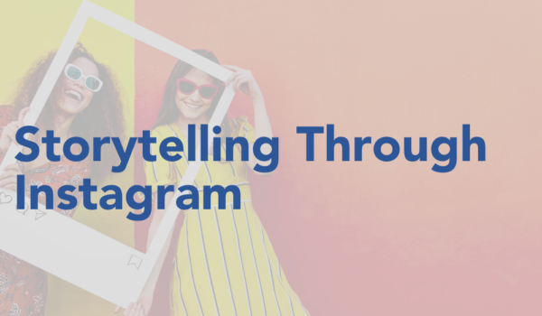 Storytelling Through Instagram