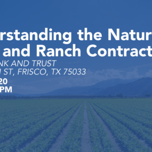 Understanding the Nature of Farm and Ranch Contracts (4 CE) - October 8, 2020