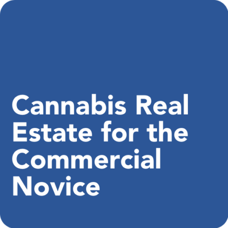 Cannabis Real Estate for the Commercial Novice